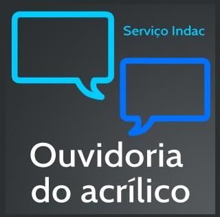 Indac - Ouvidoria do Acrílico